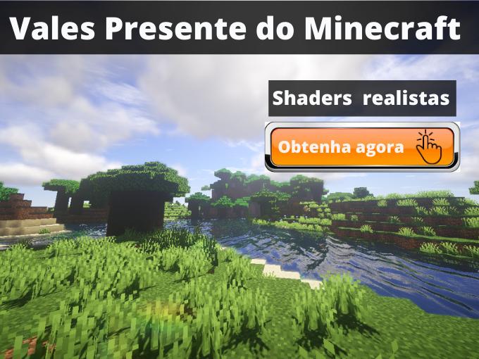 Vales Presente do Minecraft - Comprar Shaders 100% realistas